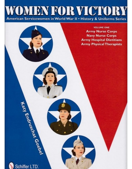 WOMEN FOR VICTORY Vol 1 - Army & Navy Nurses pendant la 2nd Guerre mondiale