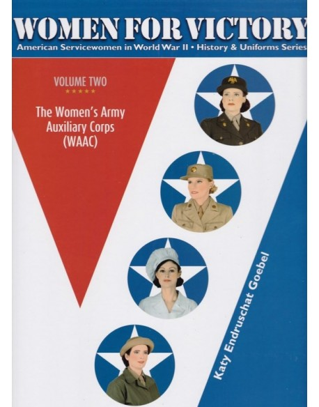 WOMEN FOR VICTORY Vol 2 - WAAC during WWII