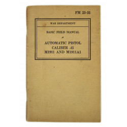 Manual, Field, Basic, 23-35,  Automatic Pistol Cal .45 M1911 and M1911A1, 1940