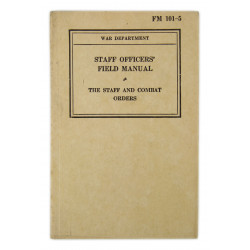 Manual, Field, Basic, FM 101-5, Staff Officers' Field Manual - Staff and Combat Orders, 1940