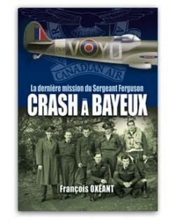 Crash à Bayeux - La dernière mission du Sergeant Ferguson