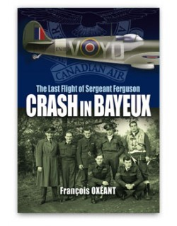 Crash in Bayeux - The Last Flight of Sergeant Ferguson (version anglaise)