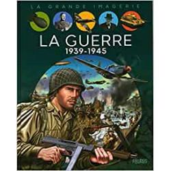 La Guerre 1939 - 1945