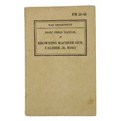 Manual, Field, FM 23-55, Browning Machine Gun, Caliber .30, M1917, 1940