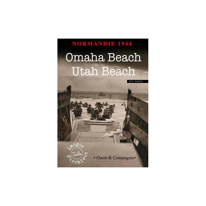 Normandie 1944 : Omaha Beach - Utah Beach