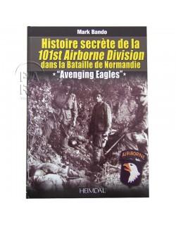 Histoire secrète de la 101st Airborne Division dans la bataille de Normandie