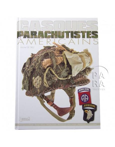 Les Casques de Parachutistes Américains