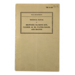 Manual, Technical, TM 9-226, Browning Machine Gun, Caliber .50, M2, Water-Cooled, and Mounts, 1940, Named