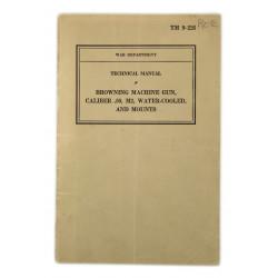 Manuel technique TM 9-226, Browning Machine Gun, Caliber .50, M2, Water-Cooled, and Mounts, 1940, nominatif
