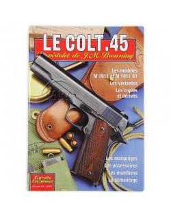 Le Colt .45, le pistolet de J. M. Browning