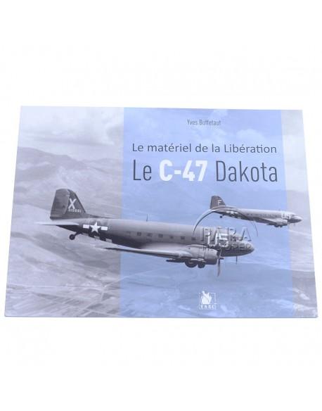 Le C-47 Dakota, le matériel de la Libération