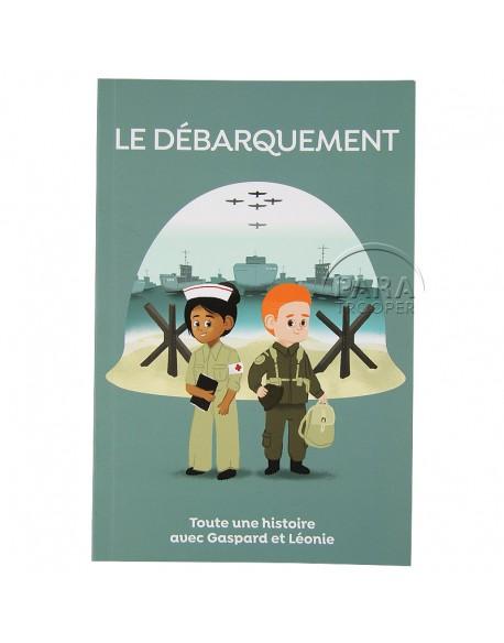 Le débarquement, avec Gaspard et Léonie