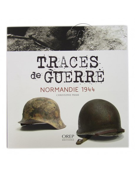 Traces de Guerre, Normandie 1944