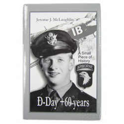 Book - D-Day + 60 Years: A Small Piece of History, Collector autographed 101st AB