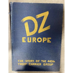 Book DZ EUROPE: THE STORY OF THE 440TH TROOP CARRIER GROUP