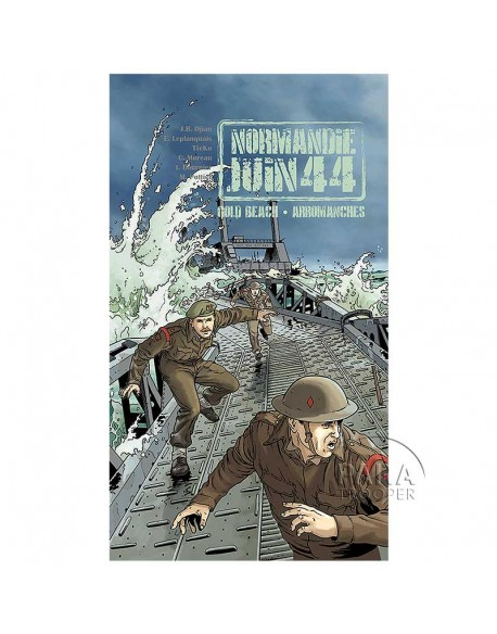 Normandie Juin 44 - Tome 3 : Gold Beach - Arromanches