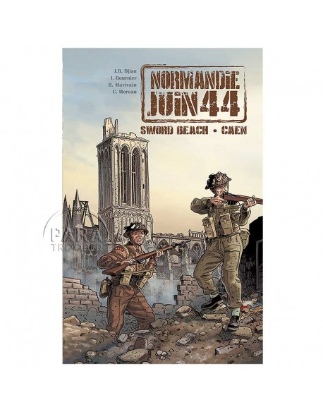 Normandy June 44 - Tome 4 : Sword Beach - Caen
