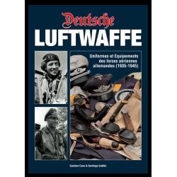 DEUTSCHE LUFTWAFFE - Uniformes et équipements des forces aériennes allemandes (1935-1945)